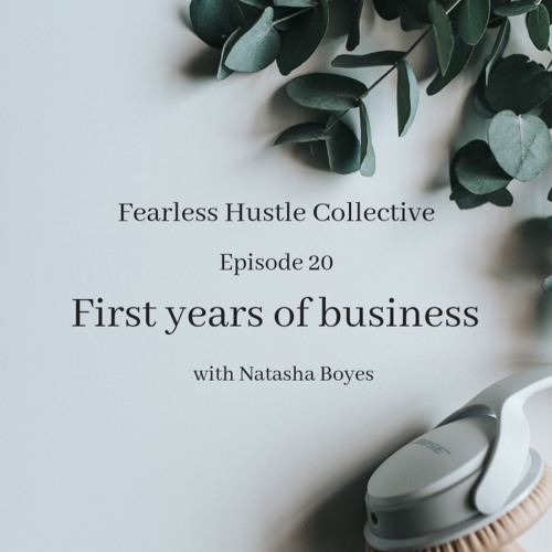 20: First years of business with Natasha Boyes