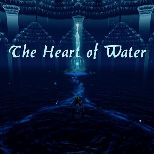 (Video Game 2018) The Heart Of Water (Opening Theme)
