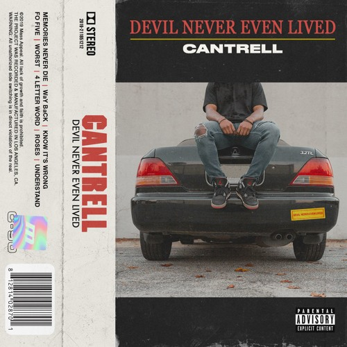 Cantrell - DEVIL NEVER EVEN LIVED by Mass Appeal Records