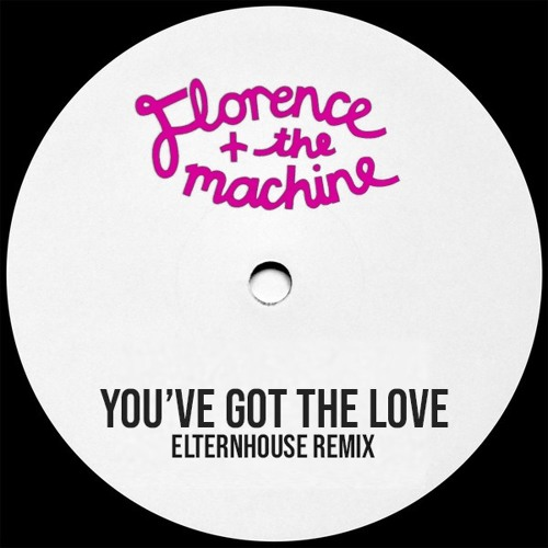 Florence + The Machine - You've Got The Love (Elternhouse Remix)