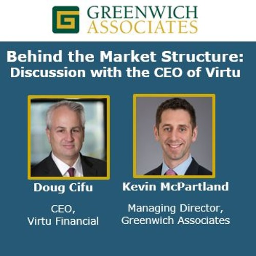 Behind The Market Structure - Doug Cifu, CEO, Virtu Financial