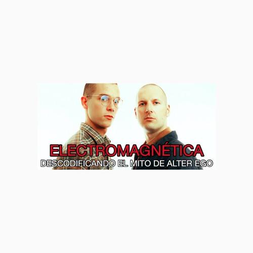 Electromagnetica -  Descodificando el mito de Alter Ego