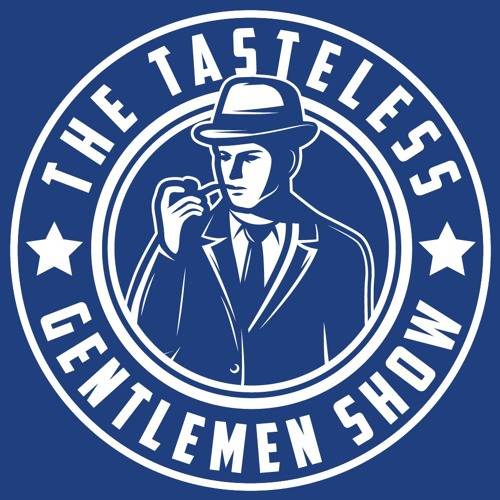 The Tasteless Gentlemen Show - Episode 96