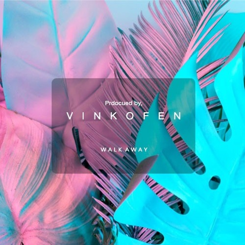 Vin Kofen - Walk Away [Free Download]