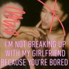 Mike Jackson - I'm Not Breaking Up With My Girlfriend Because You're Bored