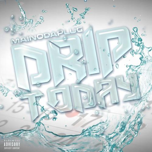 Drip Today - MainoDaPlug