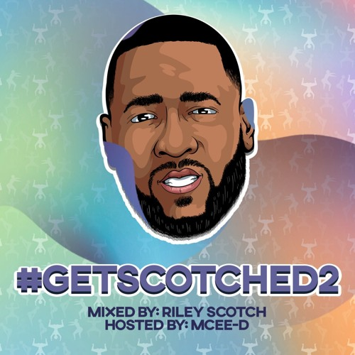 #GETSCOTCHED2 (Hosted By: MCEE-D)