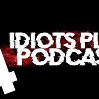 Idiots Play Podcast #4 | Andy Rants & Things That Annoy Us