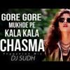 GORE GORE MUKHDE PE KALA CHASHMA | REGGAETON MIX | DJ SUDH | UNTAG