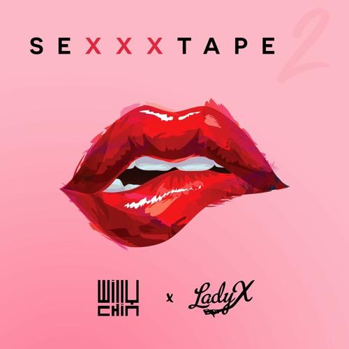 Willy Chin Remix & DJ Lady X presents SEXXXTAPE 2