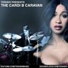 The Cardi B Caravan [Cardi B x Whiplash]