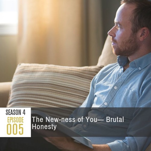 Season 4 Episode 005 - The New-ness of You: Brutal Honesty