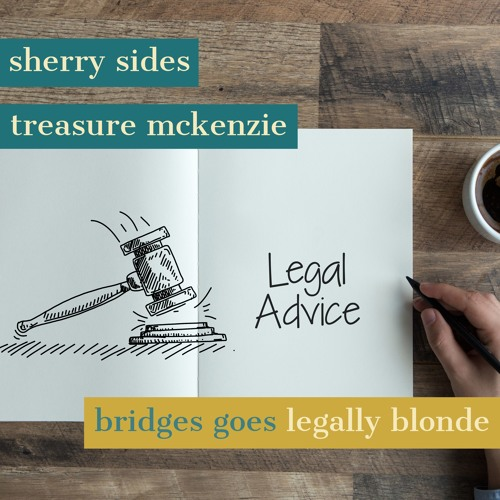 Bridges Goes Legally Blonde! Treasure McKenzie and Sherry Sides Webinar Podcast