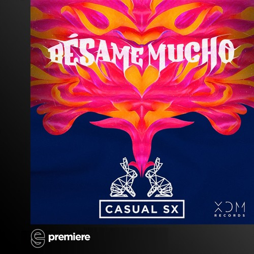 Premiere: CASUAL SX - Besame Mucho (Extended Mix)- XDM Records