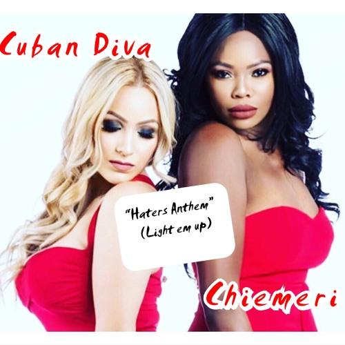"""Hater's Anthem"" (Light 'em UP) By Chiemeri feat. Cuban Diva | Prod. Beats by Big H"