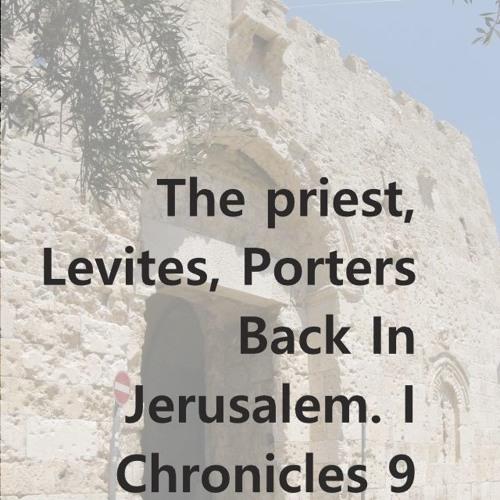 The Priest, Levites, Porters Back In Jerusalem. I Chronicles 9