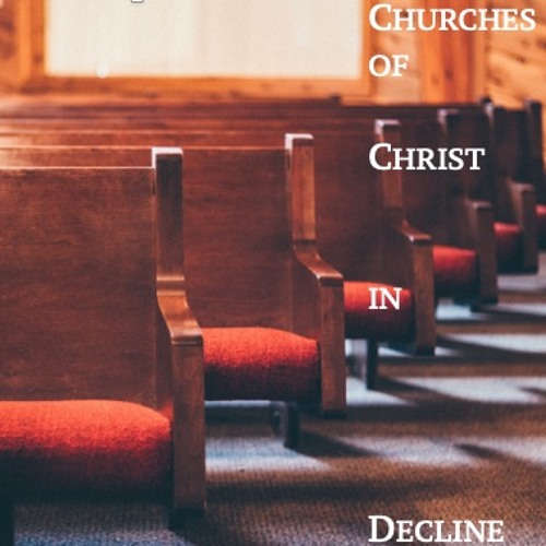Smith Hopkins on Churches of Christ in Decline