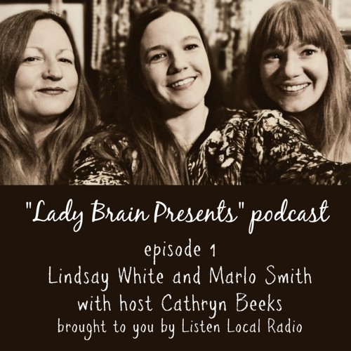 """""""Lady Brain Presents"""" episode 1 with Lindsay White and Marlo Smith 2 11 19"""