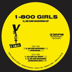1-800 GIRLS - U, Me And Madonna EP [CLIPPV001]