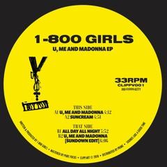 1-800 GIRLS - U, Me And Madonna