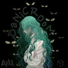 Au/Ra - Panic Room (MVCE & Kidd K Remix)