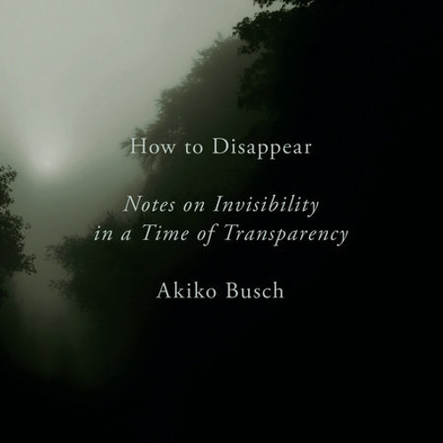 How to Disappear by Akiko Busch, read by Gabra Zackman