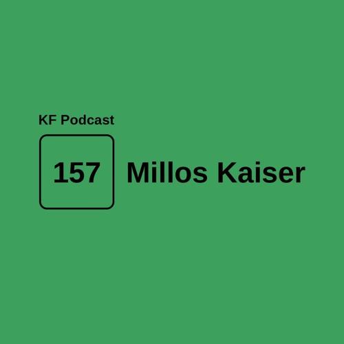 Krossfingers Podcast 157 - Millos Kaiser