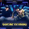 Naachne Ka Shaunq |  Raftaar Brodha V new song 2019