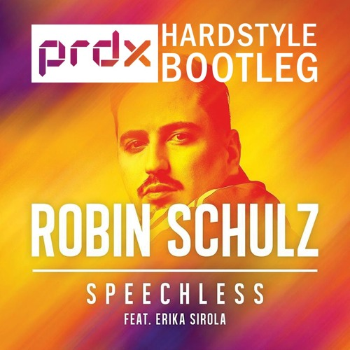 Robin Schulz - Speechless (PRDX Bootleg) (FREE RELEASE)