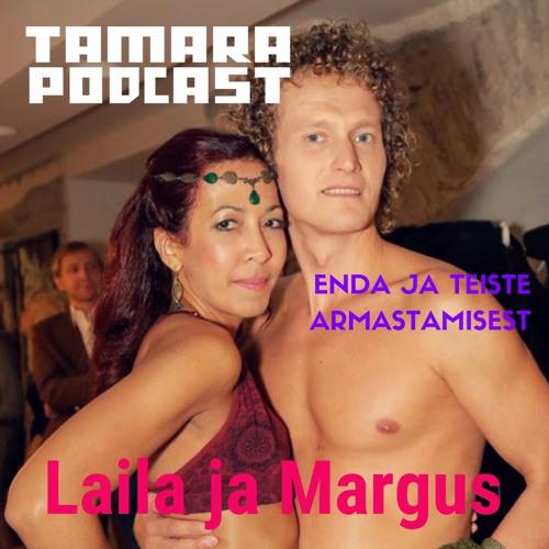 Tamara Podcast - Margus ja Laila