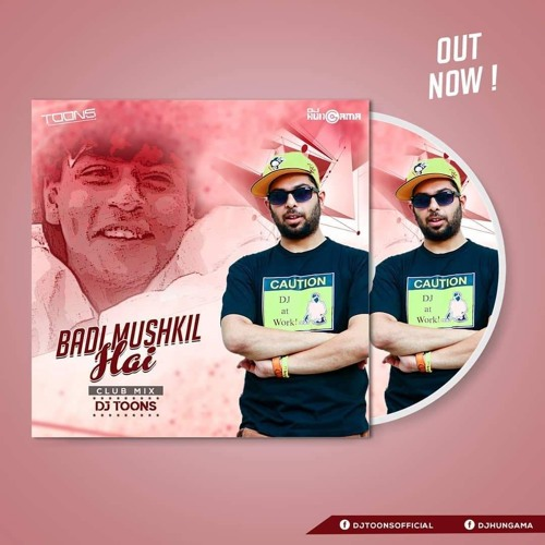 Badi Mushkil Hai (DJ Toons Club Mix 2019)