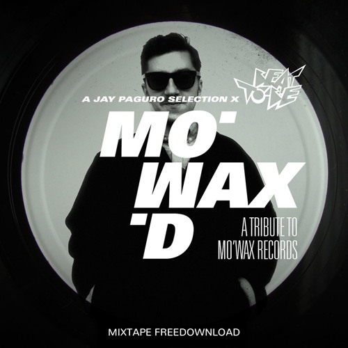 TRIBUTE TO MO'WAX RECORDS / JAY PAGURO MIXTAPE FREE DL