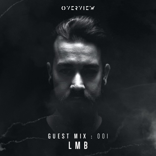 LMB - Overview Guest Mix 001 (2019)