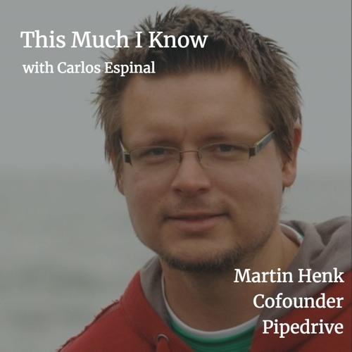 Pipedrive: Martin Henk, co-founder