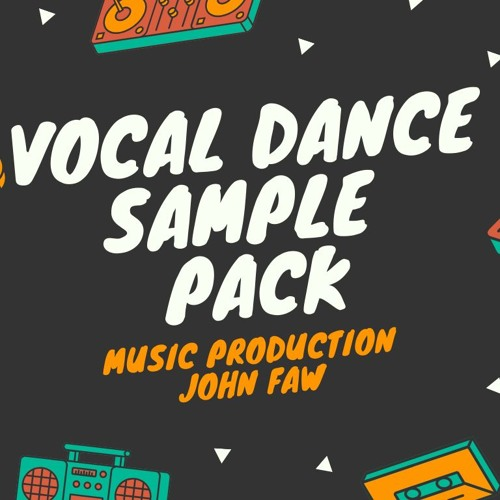 Get Professional Vocal Dance Sample Pack - Music Production - John Faw