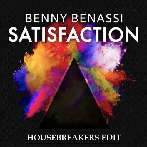 Benny Benassi - Satisfaction (HouseBreakers Edit) (FREE DL)