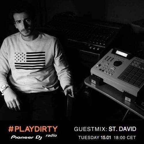 #PLAYDIRTY 020 Guestmix: ST. DAVID - Pioneer Dj Radio