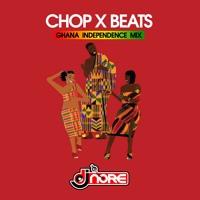 Chop x Beats Ghana Independence Highlife | Hiplife | Azonto Mix