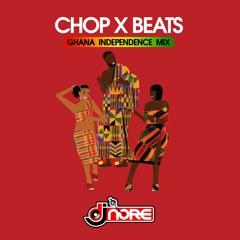 Chop x Beats Ghana Independence Highlife   Hiplife   Azonto Mix
