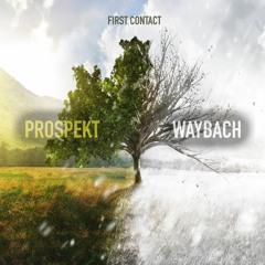 First Contact - Prospekt & WayBach