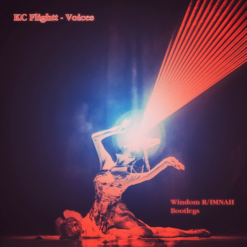 KC Flightt - Voices (Windom R / IMNAH Bootlegs) (EP) 2019