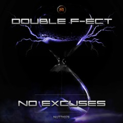Double F - Ect - No Excuses