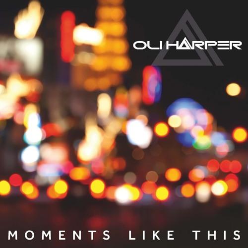 Oli Harper - Moments Like This