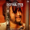 Defaulter  [R Nait] New Song 2019