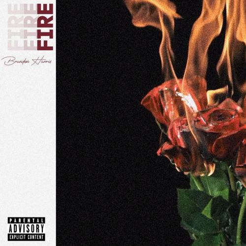 Fire - Brandon Harris (Prod. by Alec X Winters)