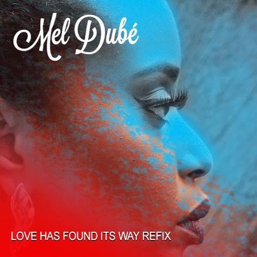 02 Love Has Found Its Way Refix