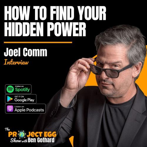 How To Find Your Hidden Power: Joel Comm