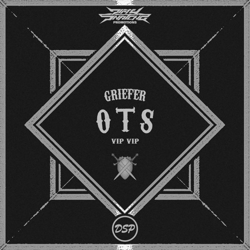 Griefer - OTS VIP VIP (FREE DOWNLOAD) by DirtySnatcha Promotions