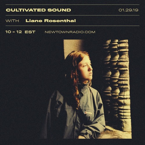 Cultivated Sound Newtown Radio 020: Resident + Liane Rosenthal