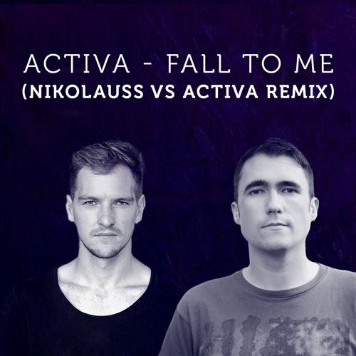 Activa - Fall To Me (Nikolauss Vs Activa Remix)
